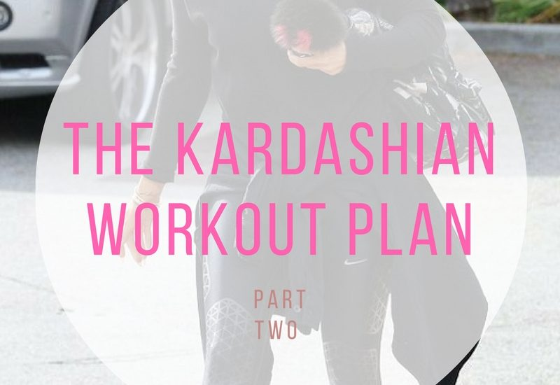 The Kardashian workout plan